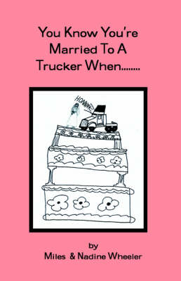 You Know You're Married to a Trucker When... (Paperback)