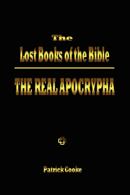 The Lost Books of the Bible: The Real Apocrypha (Paperback)