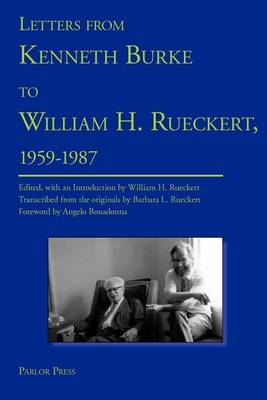 Letters from Kenneth Burke to William H. Rueckert, 1959-1987 (Paperback)