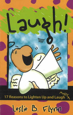 Laugh!: 17 Reasons to Lighten Up and Laugh More (Paperback)