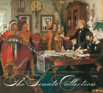 Art of the Oklahoma State Capitol: The Senate Collection (Hardback)