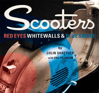 Scooters: Red Eyes, Whitewalls and Blue Smoke (Paperback)