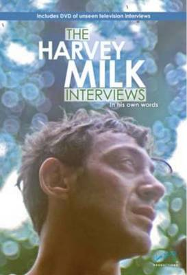 The Harvey Milk Interviews: In His Own Words (Hardback)