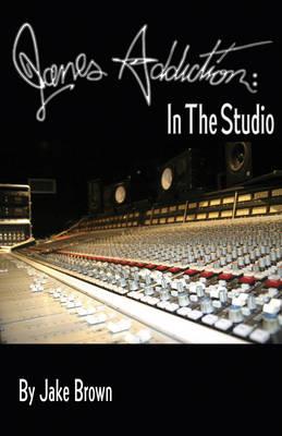 Jane's Addiction: In The Studio (Paperback)
