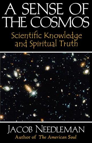 Sense of the Cosmos Scientific Knowledge and Spiritual Truth (Paperback)