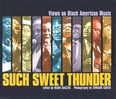 Such Sweet Thunder: Views on Black American Music (Paperback)