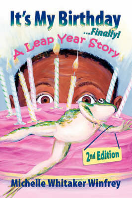 It's My Birthday Finally! A Leap Year Story 2nd Edition (Paperback)