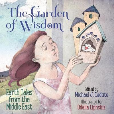 The Garden of Wisdom: Earth Tales from the Middle East (Paperback)
