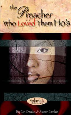 The Preacher Who Loved Them Ho's (Paperback)
