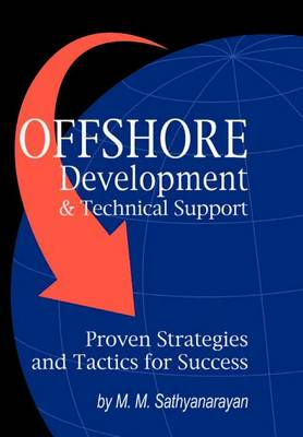 Offshore Development & Technical Support -- Proven Strategies and Tactics for Success (Hardback)