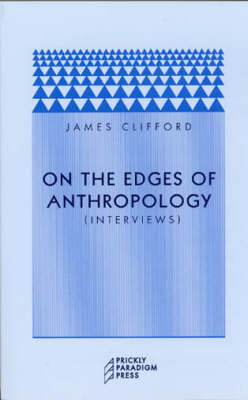 On the Edges of Anthropology: Interviews - Prickly Paradigm (Paperback)