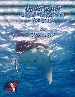 Underwater Digital Photography for DSLRs (Paperback)
