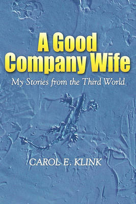 A Good Company Wife: My Stories from the Third World (Paperback)