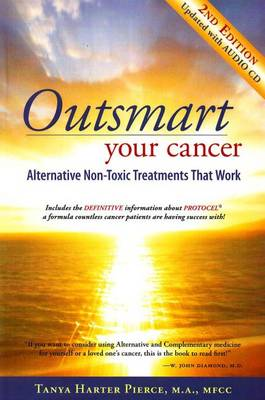 Outsmart Your Cancer: Alternative Non-Toxic Treatments That Work (Paperback)