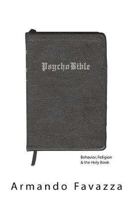 PsychoBible: Behavior, Religion & the Holy Book (Hardback)