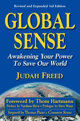 Global Sense: Awakening Your Power to Save Our World (Paperback)