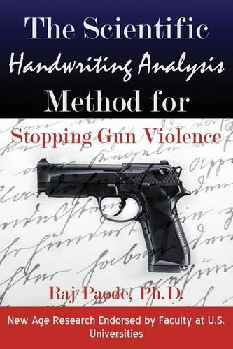 The Scientific Handwriting Analysis Method for Stopping Gun Violence (Paperback)
