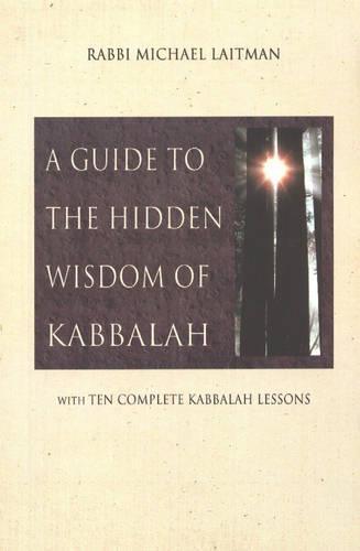 A Guide to the Hidden Wisdom of Kabbalah: With Ten Kabbalah Lessons (Paperback)