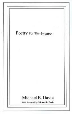 Poetry for the Insane: The Full Mental (Paperback)