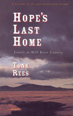 Hope's Last Home: Travels in Milk River Country (Paperback)