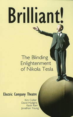 Brilliant!: The Blinding Enlightenment of Nikola Tesla (Paperback)