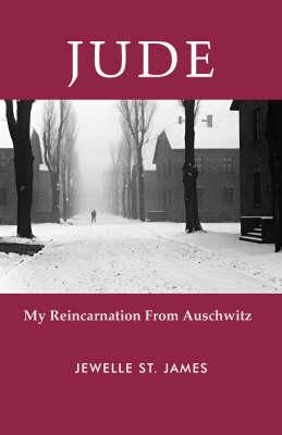 Jude: My Reincarnation from Auschwitz (Paperback)