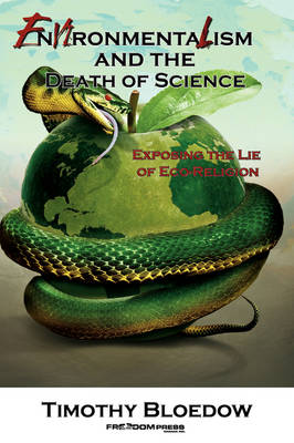Environmentalism and the Death of Science (Paperback)