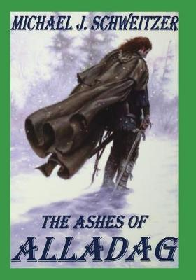 The Ashes of Alladag: The Unending War Trilogy, Book 2 (Paperback)