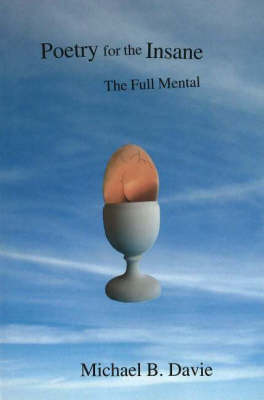 Poetry for the Insane: The Full Mental (Paperback)