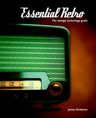 Essential Retro: The Vintage Technology Guide (Paperback)