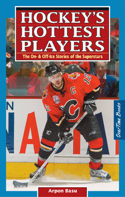 Hockey's Hottest Players: The On- & Off- Ice Stories of the Superstars (Paperback)