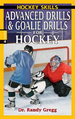 Advanced Drills & Goalie Drills for Hockey (Paperback)