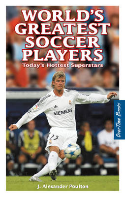 World's Greatest Soccer Players: Today's Hottest Superstars (Paperback)