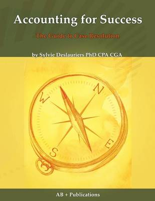 Accounting for Success: The Guide to Case Resolution (Paperback)