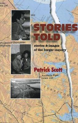 Stories Told: Stories and Images of the Berger Inquiry, Second Edition (Paperback)