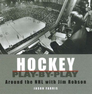 Hockey Play-by-Play: Around the NHL with Jim Robson (Paperback)