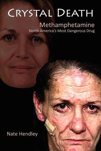 Crystal Death: North America's Most Dangerous Drug (Paperback)