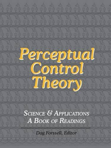 Perceptual Control Theory: Science & Applications - a Book of Readings (Paperback)