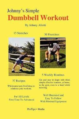Johnny's Simple Dumbbell Workout (Paperback)