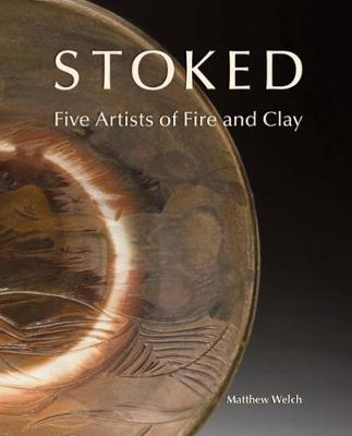 Stoked: Five Artists of Fire and Clay (Paperback)