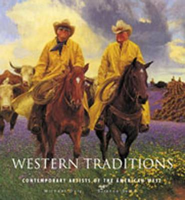 Western Traditions: Contemporary Artists of the American West (Hardback)