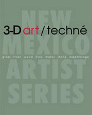 3-D Art/Teche: Glass, Fiber, Wood, Clay, Metal, Stone, Assemblage (Paperback)