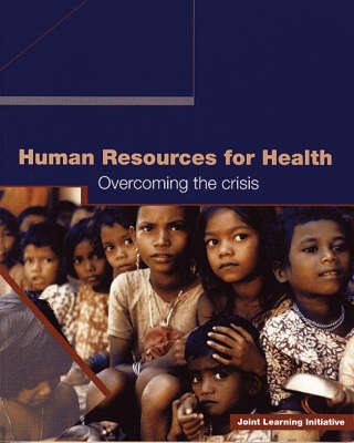 Human Resources for Health - Overcoming the Crisis (Paperback)