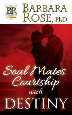 Soul Mates Courtship with Destiny (Paperback)