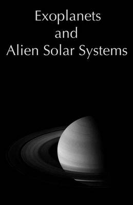 Exoplanets and Alien Solar Systems (Paperback)