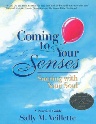 Coming to Your Senses: Soaring with Your Soul (Paperback)
