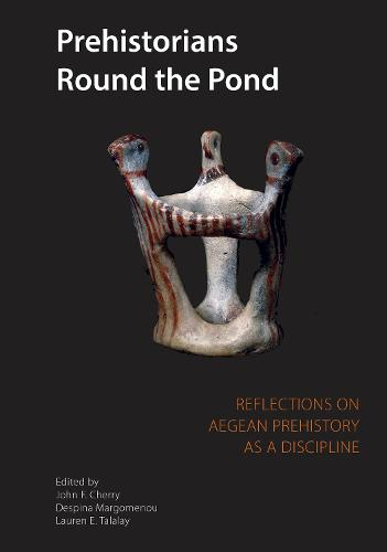 Prehistorians Round the Pond: Reflections on Aegean Prehistory as a Discipline - Kelsey Museum Publications (Paperback)