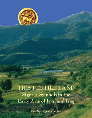 This Fertile Land: Signs and Symbols in the Early Arts of Iran and Iraq - Kelsey Museum Publications (Paperback)