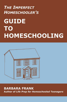 The Imperfect Homeschooler's Guide to Homeschooling (Paperback)