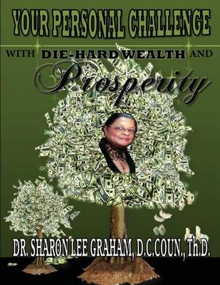 Your Personal Challenge with Die-Hard Wealth and Prosperity (Paperback)
